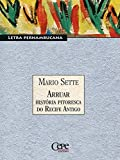 Arruar - História Pitoresca do Recife Antigo: Letra Pernambucana (Portuguese Edition)