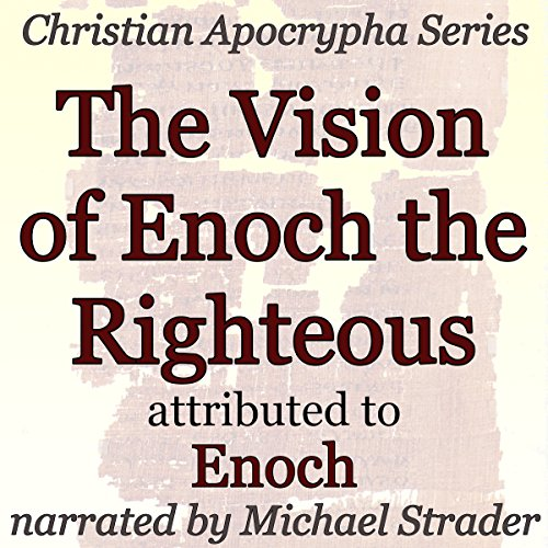 The Vision of Enoch the Righteous audiobook cover art