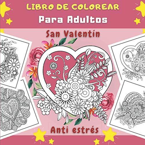 San Valentín Libro De Colorear Para Adultos: 30 Dibujos temáticos de San Valentín - Colorear Mandala con amor | Maravilloso cuadernos para colorear de ... y Adultos | Idea de regalo para Adultos.