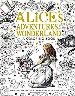 Alice's Adventures in Wonderland: A Coloring Book (Classic Coloring Book)