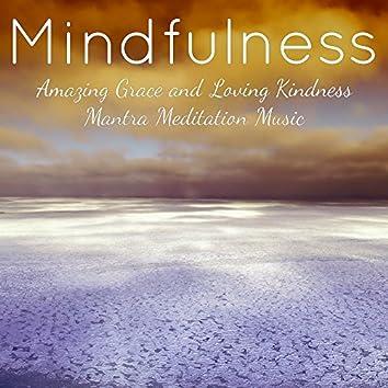 Mindfulness – Amazing Grace and Loving Kindness Mantra Meditation Music