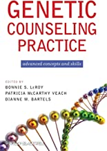 Genetic Counseling Practice: Advanced Concepts and Skills
