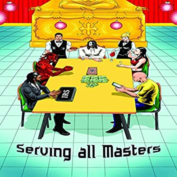 Serving All Masters