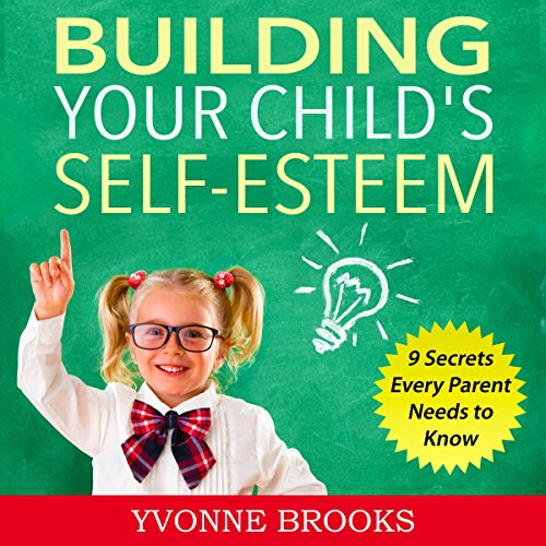 Building Your Child's Self-Esteem audiobook cover art