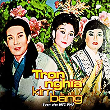 Trọn Nghĩa Kim Bằng - Đức Phú