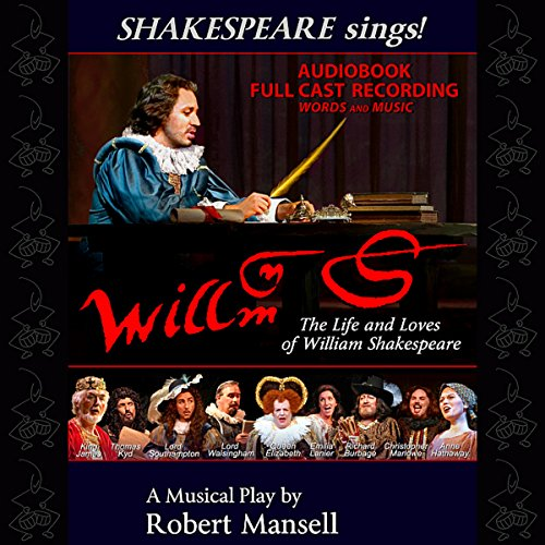 Willm-S     The Life and Loves of William Shakespeare              By:                                                                                                                                 Robert Mansell                           Length: 2 hrs and 19 mins     1 rating     Overall 2.0