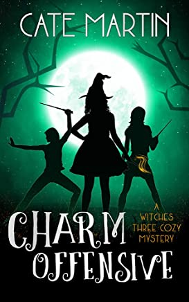 Charm Offensive: A Witches Three Cozy Mystery (The Witches Three Cozy Mysteries Book 6) (English Edition)