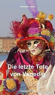 Die letzte Tote von Venedig: Corona in der Serenissima (Coro