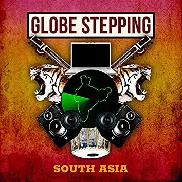 Globe Stepping / South Asia