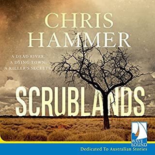 Scrublands                   By:                                                                                                                                 Chris Hammer                               Narrated by:                                                                                                                                 Dorje Swallow                      Length: 13 hrs and 29 mins     527 ratings     Overall 4.4