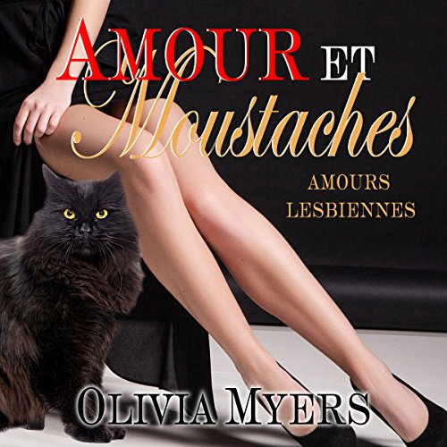 Amours Lesbiennes: Amour et moustaches [Lesbian Love: Love and Whiskers] audiobook cover art