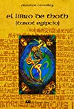El libro de Thoth: (Tarot Egipcio) (Fuera De Coleccion)