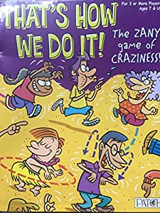 That's How We Do It- The Zany Game of Craziness
