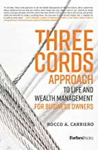 Three Cords Approach: To Life And Wealth Management For Business Owners