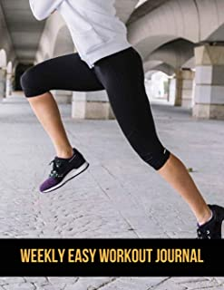 Weekly Easy Workout Journal: Workout Journal Inspirational Book for women With Calendar 2018-2019 Weekly Workout Planner ,Workout Goal , Workout ... (Workout Log  & Training Journal) (Volume 7)