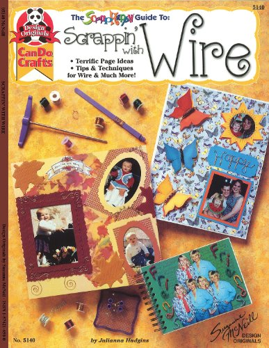 Scrapin' With Wire: Terriffic Page Ideas Tips & Techniques for Wire & Much More