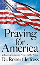 Praying for America: 40 Inspiring Stories and Prayers for Our Nation PDF
