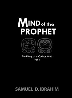 Mind of the Prophet: The Diary of a Curious Mind - Volume I