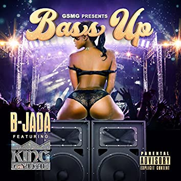 Bass Up (feat. King Cydal)