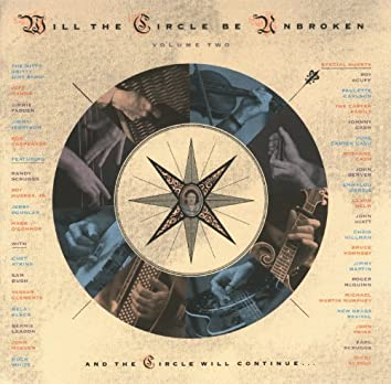 Will The Circle Be Unbroken Volume Two