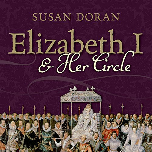 Elizabeth I and Her Circle audiobook cover art
