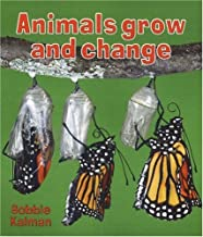 Animals Grow and Change (Introducing Living Things)