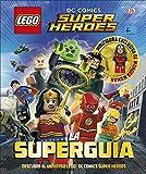 LEGO® DC Comics. Super Héroes la Superguía (LEGO | DC Superheroes)