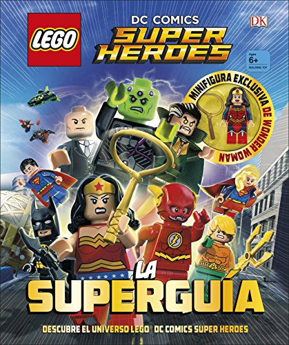LEGO® DC Comics. Super Héroes la Superguía (LIBROS LEGO - DC SUPERHEROES)