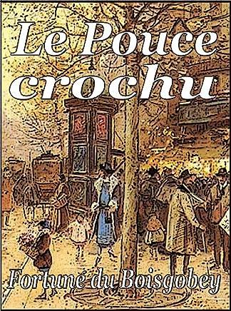 Le Pouce crochu (French Edition)