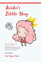 Maida's Little Shop: A book about a girl who opens her dream shop. (Maida's Series)