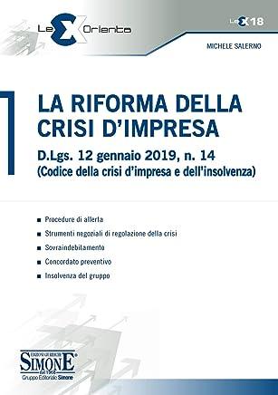 La Riforma della Crisi di Impresa: D.Lgs. 12 gennaio 2019, n. 14 (Codice della crisi dimpresa e dellinsolvenza) • Procedure di allerta • Strumenti ... preventivo • Insolvenza del gruppo