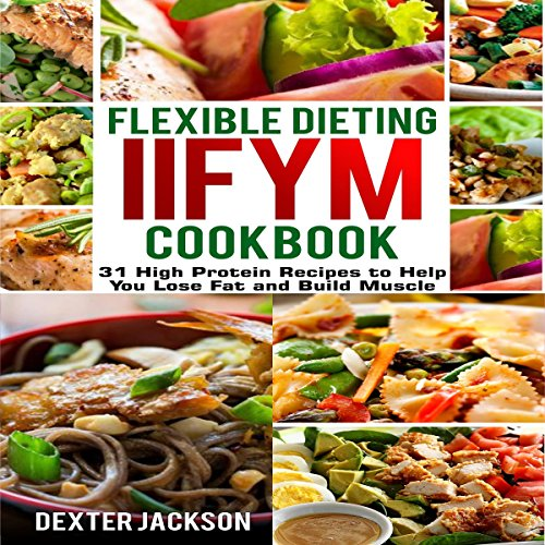 Flexible Dieting and IIFYM Cookbook audiobook cover art