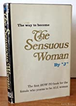 The Sensuous Woman - How to Book for the Female Who Yearns to be All Woman