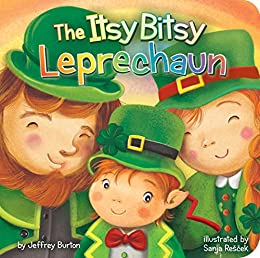 The Itsy Bitsy Leprechaun by [Jeffrey Burton, Sanja Rescek]