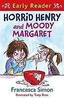 Horrid Henry Early Reader: Horrid Henry and Moody Margaret: Book 8