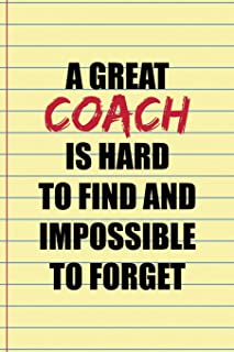 A Great Coach Is Hard To find And Impossible To Forget: Coach Notebook Journal Composition Blank Lined Diary Notepad 120 Pages Paperback Yellow