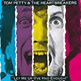 Songtexte von Tom Petty and the Heartbreakers - Let Me Up (I've Had Enough)