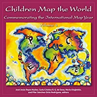 Children Map the World: Commemorating the International Map Year (Children Map the World, 4)