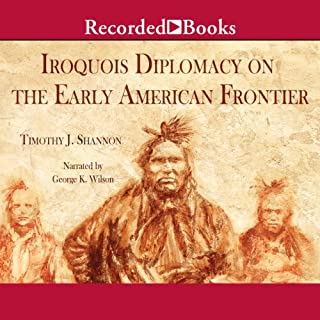 The Iroquois and Diplomacy on the Early American Frontier audiobook cover art