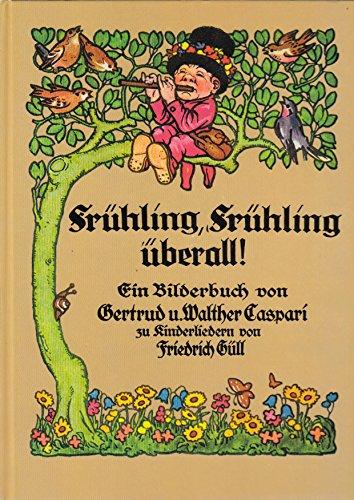 Frühling, Frühling überall! Ein Bilderbuch