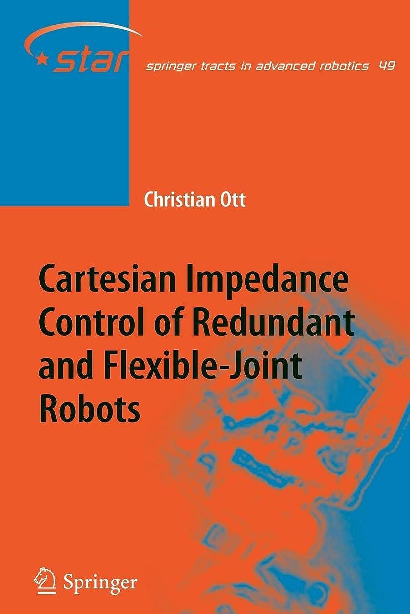 盟主トロピカル絶望Cartesian Impedance Control of Redundant and Flexible-Joint Robots (Springer Tracts in Advanced Robotics)