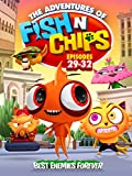 Fish N Chips (Episodes 29-32)