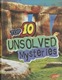 Top 10 Unsolved Mysteries (Top 10 Unexplained)