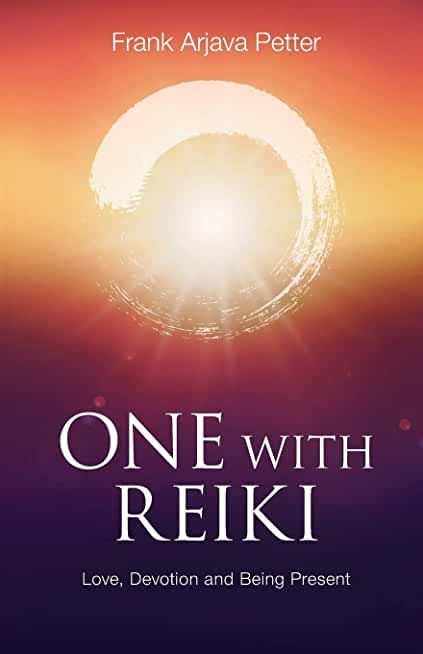 One with Reiki: Love, Devotion and Being Present