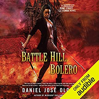 Battle Hill Bolero     Bone Street Rumba, Book 3              By:                                                                                                                                 Daniel José Older                               Narrated by:                                                                                                                                 Daniel José Older                      Length: 8 hrs and 15 mins     47 ratings     Overall 4.6