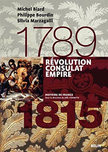 Révolution, Consulats, Empire (1789-1815): Version compacte (Histoire de France) (French Edition)