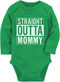 Straight Outta Mommy Infant Funny Cute Unisex Baby Long Sleeve Bodysuit