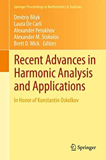 Recent Advances in Harmonic Analysis and Applications: In Honor of Konstantin Oskolkov