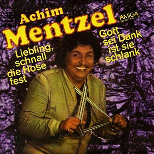 Achim Mentzel - Liebling, Schnall Die Hose Fest / Gott Sei Dank Ist Sie Schlank - AMIGA - 4 56 416