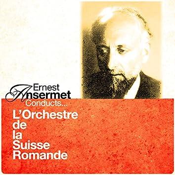 Ernest Ansermet Conducts... L'Orchestre de la Suisse Romande (Digitally Remastered)